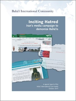 Inciting Hatred: Iran's media campaign to demonize Baha'is (cover)
