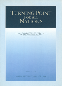 Turning Point for All Nations (book cover)A statement of the Baha'i International Community on the Occasion of the 50th Anniversary of the United Nations. (October 1995)
